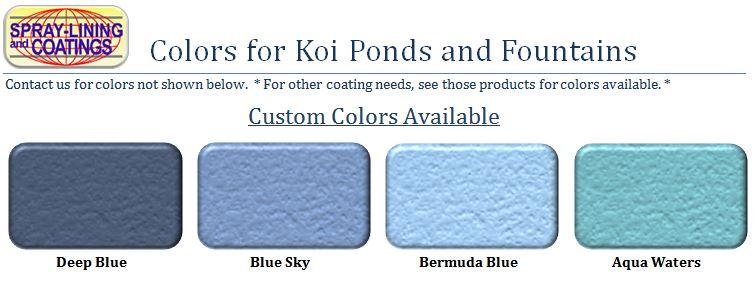 Spray Lining and Coatings Custom koi pond  colors